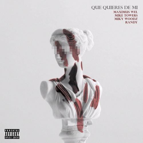 Maximus Wel ft Randy, Myke Towers, Miky Woodz - Que Quieres De Mi [Official Remix]