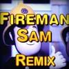 Fireman Sam Remix