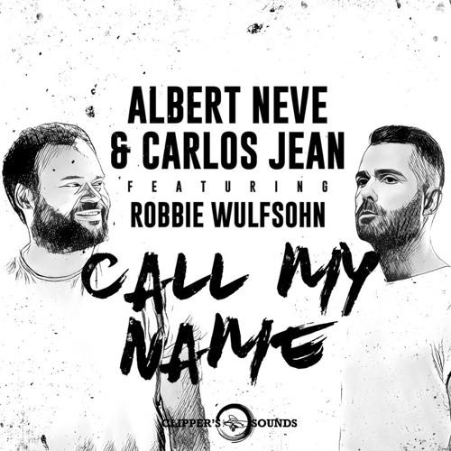 Albert Neve & Carlos Jean ft Robbie Wulfsohn - Call my name (PREVIEW)