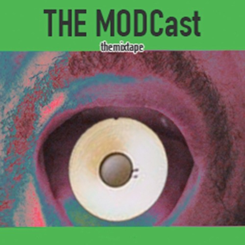 The MODCast (The Mixtape)