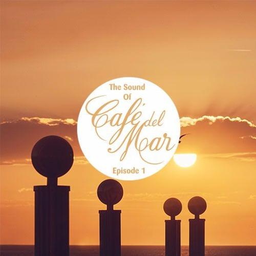 The Sound Of Café Del Mar - Episode 1