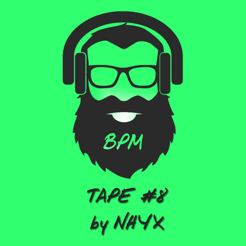 BPM Tape #8 by NHYX