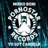 Mirko Boni - Yo Soy Candela (Rubén Ventura & Jose Zarpi Mashup)