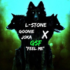 L-Stone -Feel Me Feat Goonie Joka & X