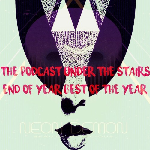 The Podcast Under the Stairs - End of Year - Top 20 of 2016