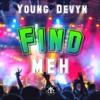 Young Devyn - Find Meh (FIDIGYALDEM REFIX) 2017 SOCA