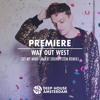 Premiere: Way Out West - Set My Mind (Maxxi Soundsystem Remix)