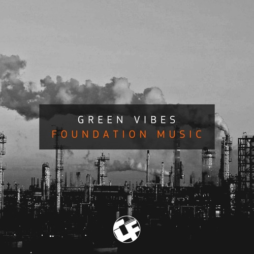 Green Vibes - Foundation Music [CF022] Out Now