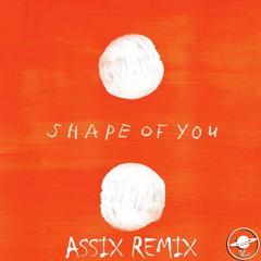 Ed Sheeran - Shape Of You (Assix Remix)