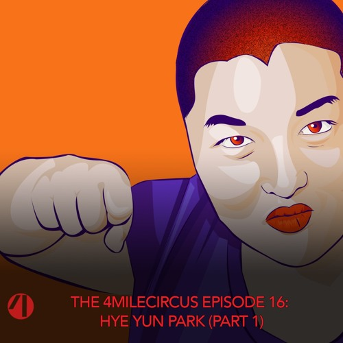 Episode 16 - Hye Yun Park (Part 1)