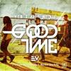 E-V feat. Lorine Chia & MGK - Good Time (Yes I Am & Jergus Bootleg)