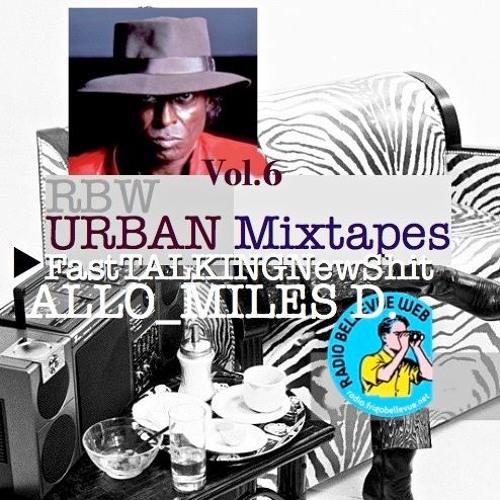 rbw mixtapes urban vol 6 allo miles d talkingnewshit by robw