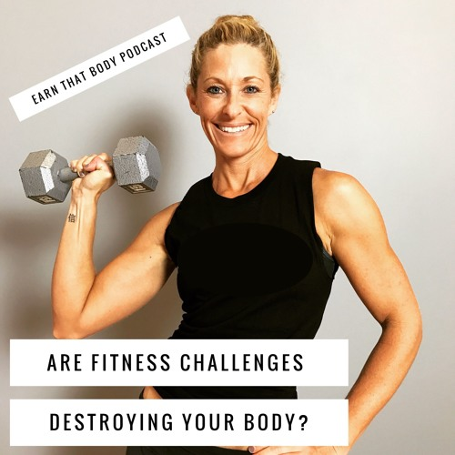 #39 Are Fitness Challenges Destroying Your Body?
