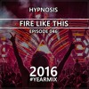 Hypnosis - Fire Like This 046 (YEARMIX 2016) 2017-01-08 Artwork