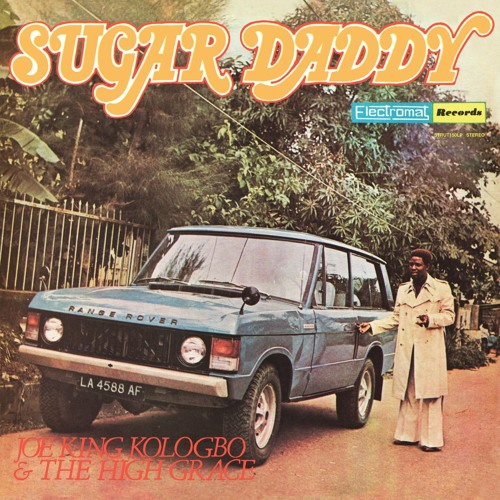 Joe King Kologbo & The High Grace - Sugar Daddy (radio edit)