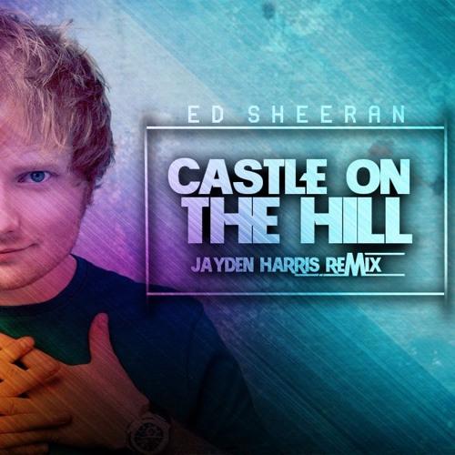 Ed Sheeran Castle On The Hill Jayden Harris Aka Jayden Koert Remix By Jayden Koert