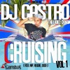 "DJ Castro ""The Ladies Choice"" Cruising Vol 1(R&b, Rap, Reggae, Soca) 2K13"