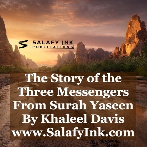 The Story of the Three Messengers from Surah Yaseen By Khaleel Davis