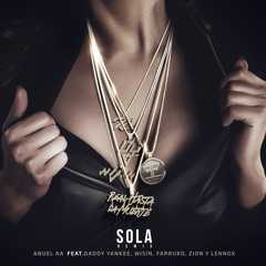 Anuel AA Ft. Daddy Yankee, Farruko, Zion & Lennox y Wisin - Sola (Official Remix)