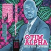 OTIM ALPHA - Gang Ber Ki Dako