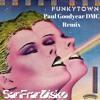 Funkytown - Lipps Inc - DMC Remix by Paul Goodyear (SanFranDisko)#FreeDownload