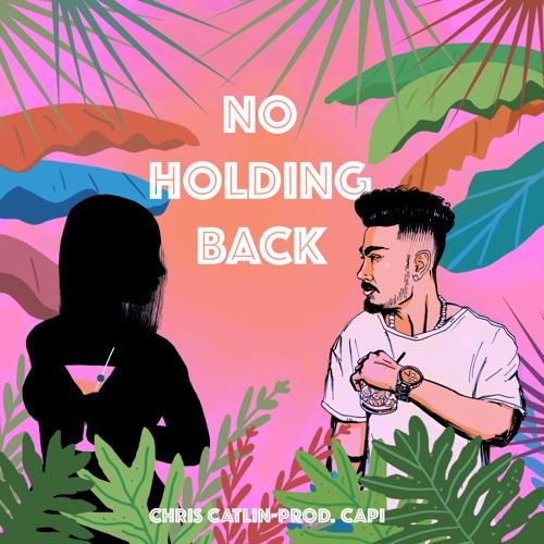 No Holding Back (Prod. Capi)