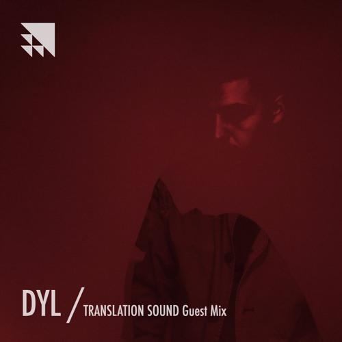 Dyl - Translation Sound Guest Mix 2017-01-02