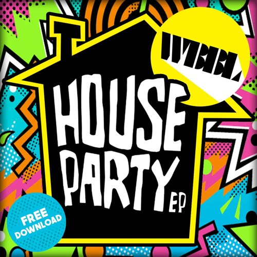 HOUSE PARTY EP [FREE D/L]