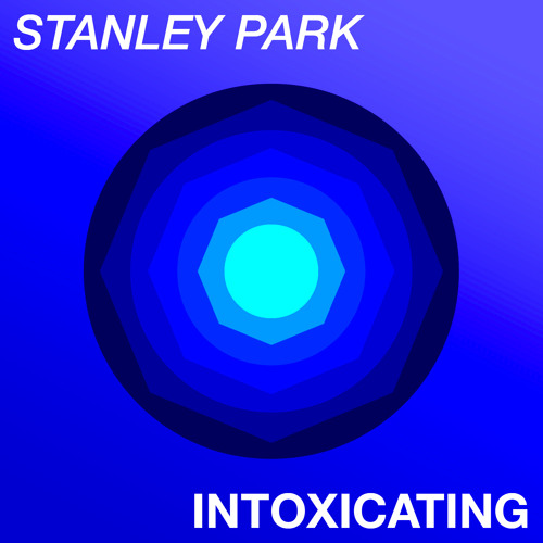 Stanley Park - Intoxicating [Free Download]