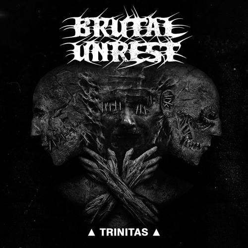 Brutal Unrest - Trinitas