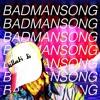 Download #BADMANSONG (prod. by khail) Mp3