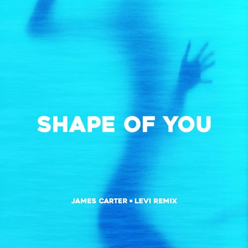 Ed Sheeran - Shape Of You (James Carter x Levi Remix)