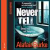 Never Tell, By Alafair Burke, Read by Jennifer Woodward