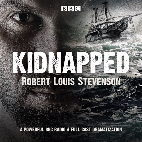 Kidnapped (BBC Audiobook extract) by Robert Louis Stevenson