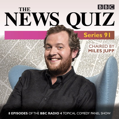The News Quiz, Series 91 (BBC Audiobook extract) with Miles Jupp