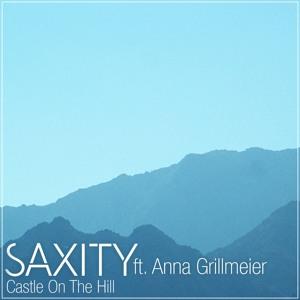 Ed Sheeran - Castle On The Hill (SAXITY ft. Anna Grillmeier Remix) Mp3