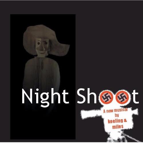 NIGHT SHOOT - A New Musical. Online Album