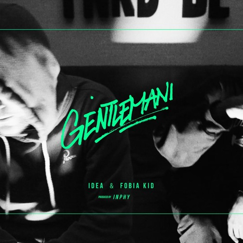 FOBIA KID & IDEA - Gentlemani (prod. by Inphy)