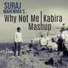 Enrique Iglesias - Why Not me   Kabira (Mashup Cover)   Suraj Mahendra