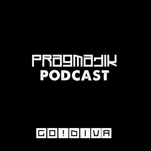 Pragmatik  Podcast By GO!DIVA (01 - 2017)