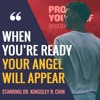 """""""When You Are Ready Your Angel Will Appear"""" - Prove Yourself Radio, hosted by Dr. Kingsley R. Chin"""