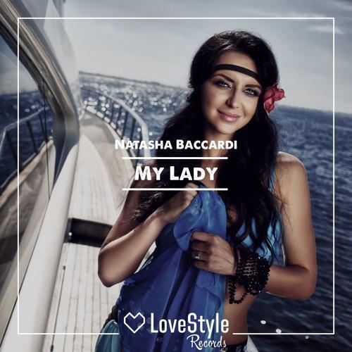 Natasha Baccardi - My Lady (Radio Edit) | ★OUT NOW★
