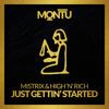Mistrix & High 'n' Rich - Just Gettin' Started