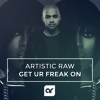 Artistic Raw - Get Your Freak On.mp3