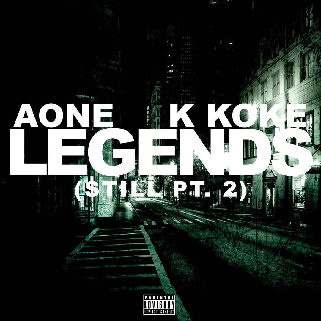 AOne ft. K Koke - Legends (Still Part 2) [Thizzler.com Exclusive]