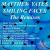 Matthew Yates - Smiling Faces (Lil Bobsters Vocal Cut Mix)