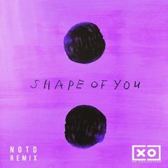 Ed Sheeran - Shape of You (NOTD Remix)