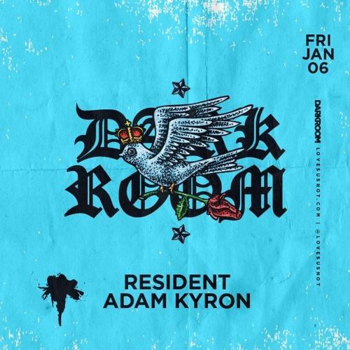 Darkroom - 2017-01-06 - Adam Kyron