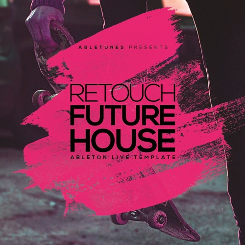 """Future House Ableton Template """"Retouch"""""""