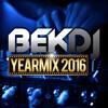 BEK DJ - Yearmix 2016 - Electro, Groove & Progressive House, Dubstep, Trap, Hardstyle & Trance